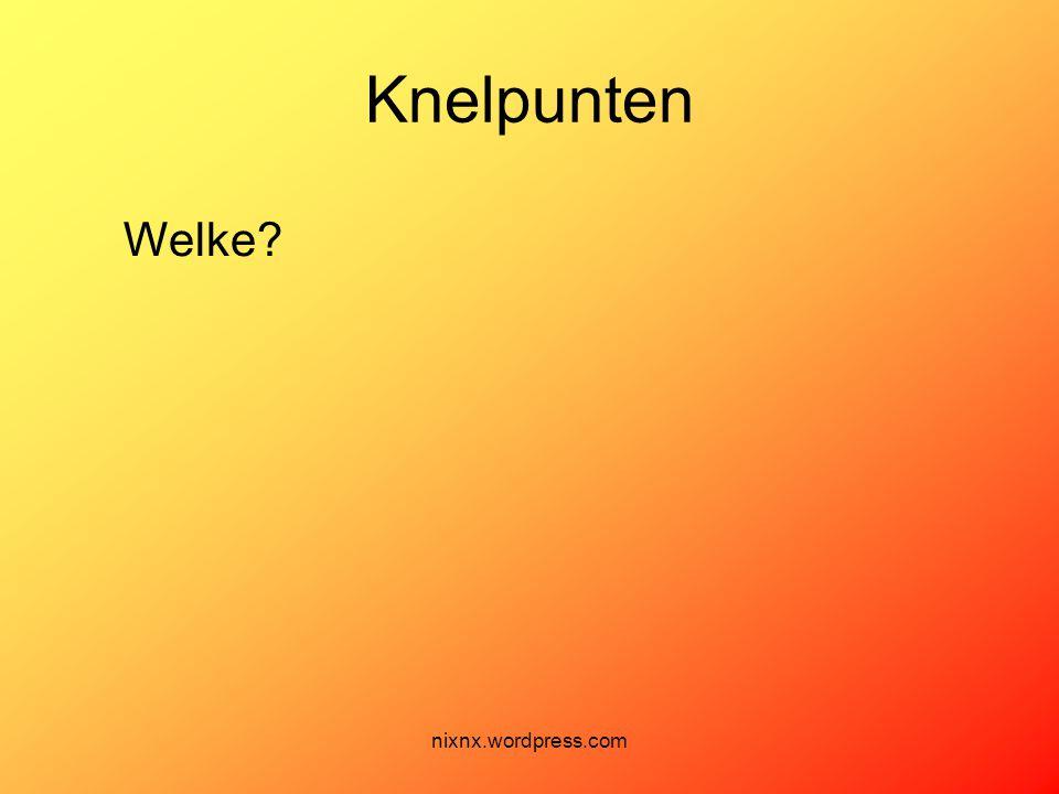 Knelpunten Welke nixnx.wordpress.com