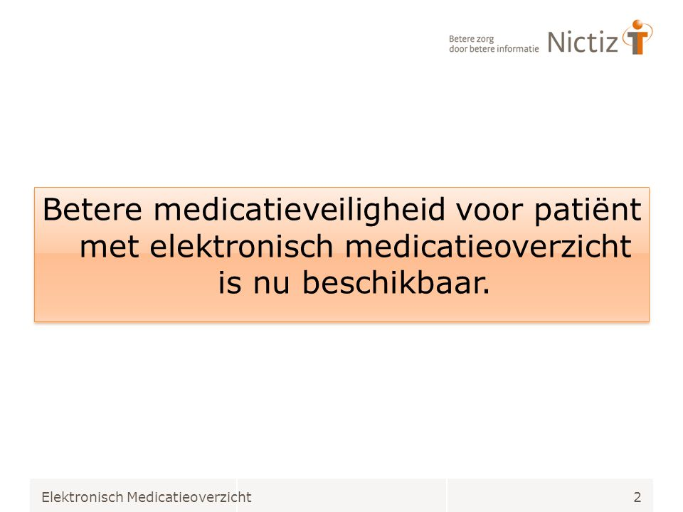 Betere medicatieveiligheid voor patiënt met elektronisch medicatieoverzicht is nu beschikbaar.
