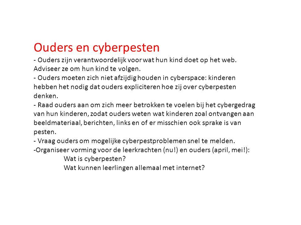 Ouders en cyberpesten - Ouders zijn verantwoordelijk voor wat hun kind doet op het web. Adviseer ze om hun kind te volgen.