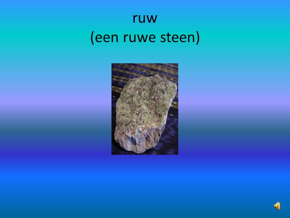 ruw (een ruwe steen)