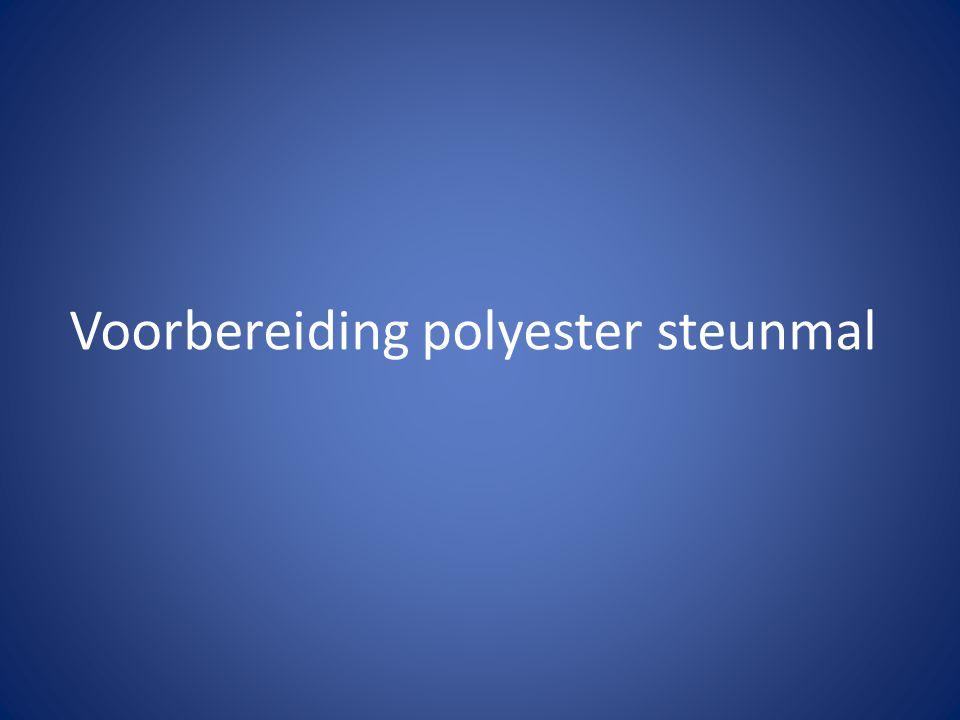 Voorbereiding polyester steunmal