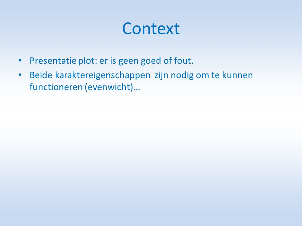 Context Presentatie plot: er is geen goed of fout.