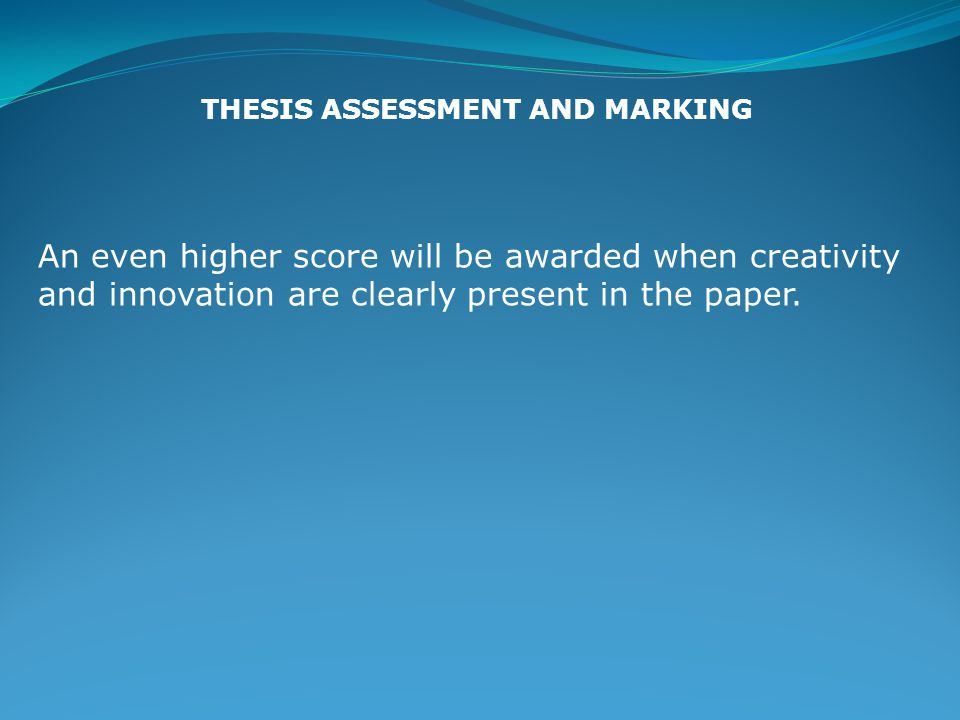 An even higher score will be awarded when creativity