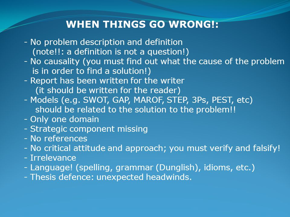 WHEN THINGS GO WRONG!: No problem description and definition