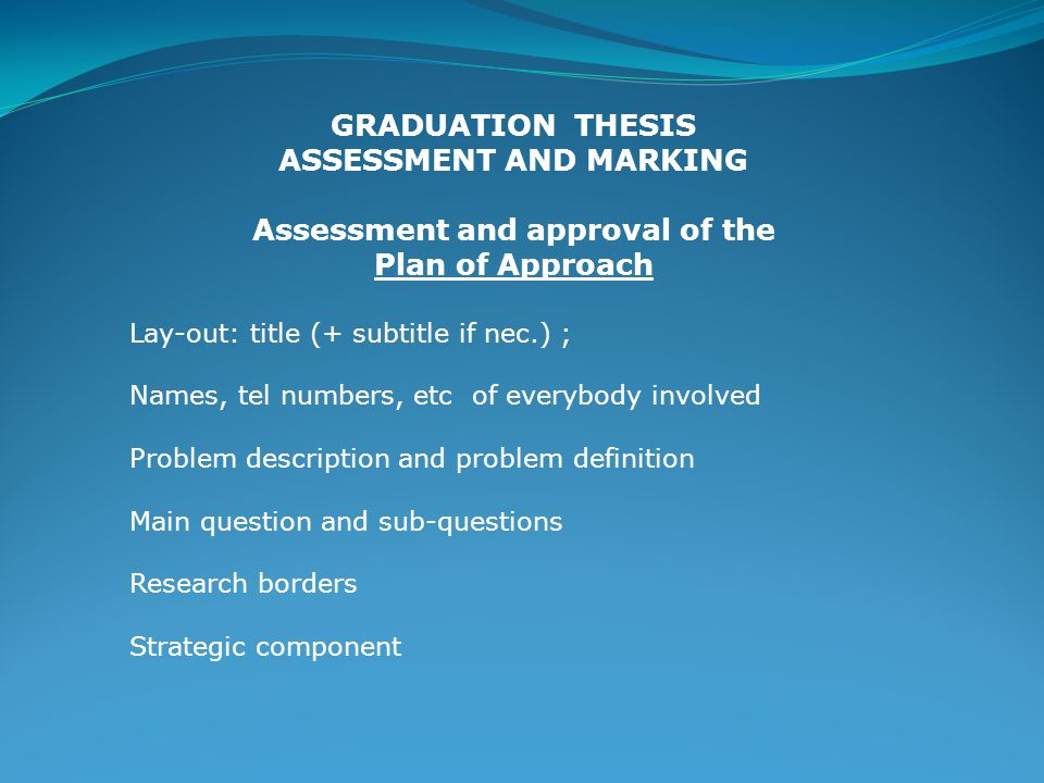 Assessment and approval of the