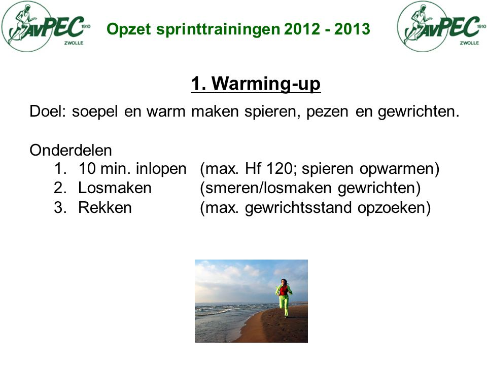 1. Warming-up Opzet sprinttrainingen 2012 - 2013