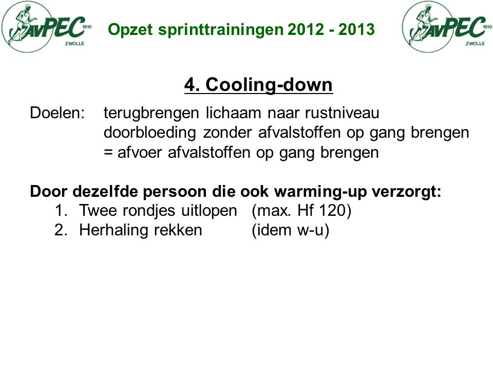 4. Cooling-down Opzet sprinttrainingen