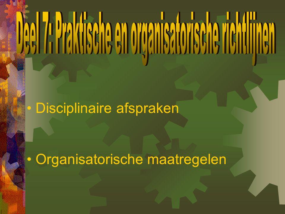 Deel 7: Praktische en organisatorische richtlijnen