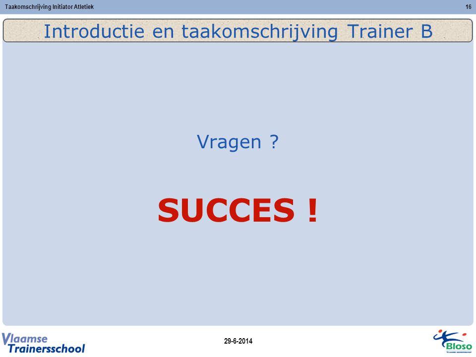 Introductie en taakomschrijving Trainer B