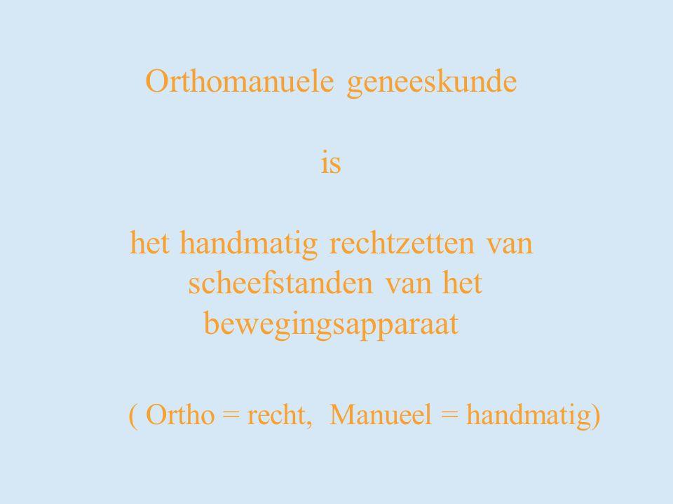 Orthomanuele geneeskunde is het handmatig rechtzetten van