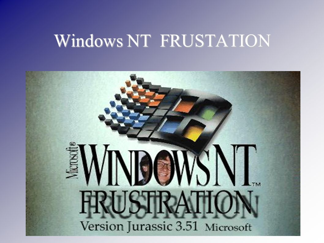 Windows NT FRUSTATION