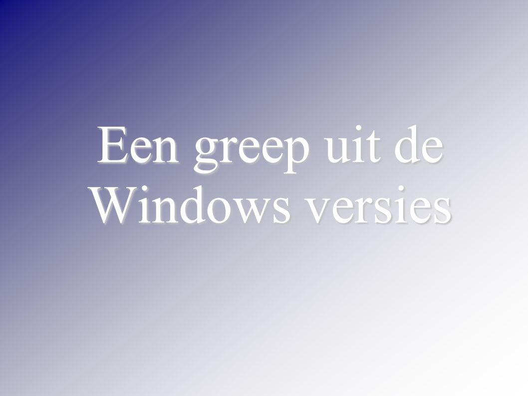 Een greep uit de Windows versies