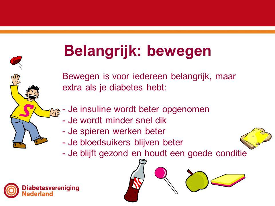 Belangrijk: bewegen Bewegen is voor iedereen belangrijk, maar extra als je diabetes hebt: Je insuline wordt beter opgenomen.