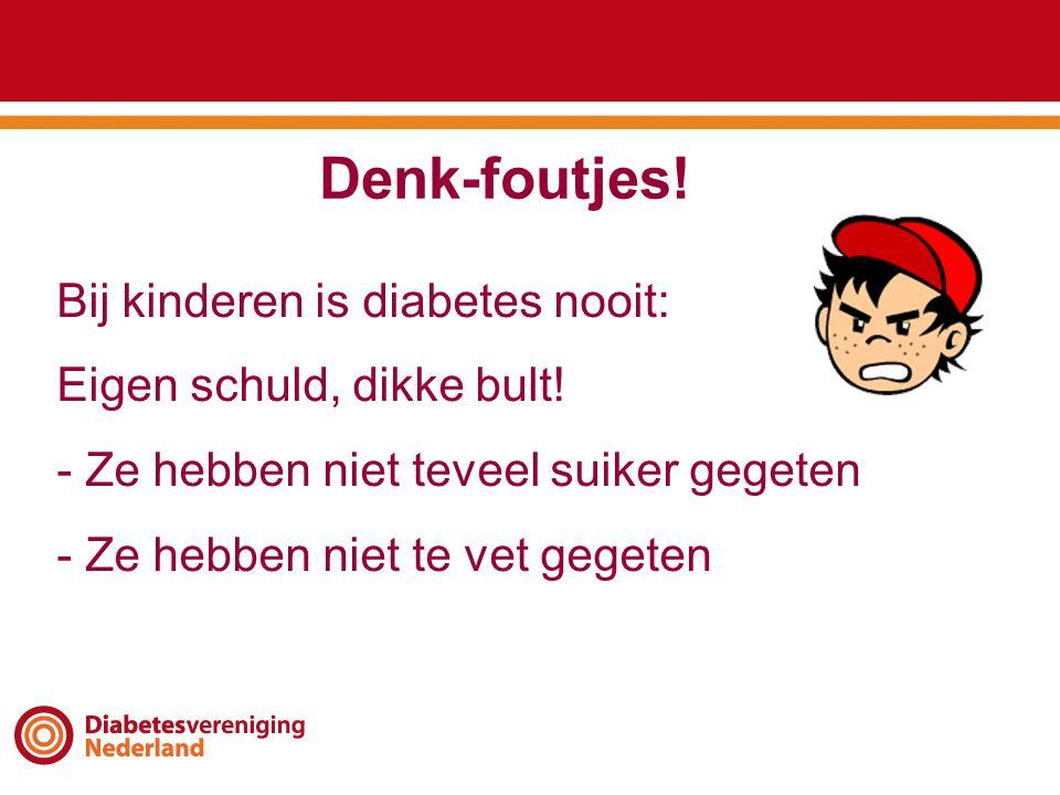 Denk-foutjes! Bij kinderen is diabetes nooit: