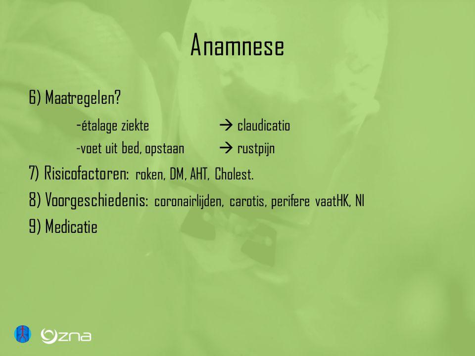 Anamnese 6) Maatregelen -étalage ziekte  claudicatio