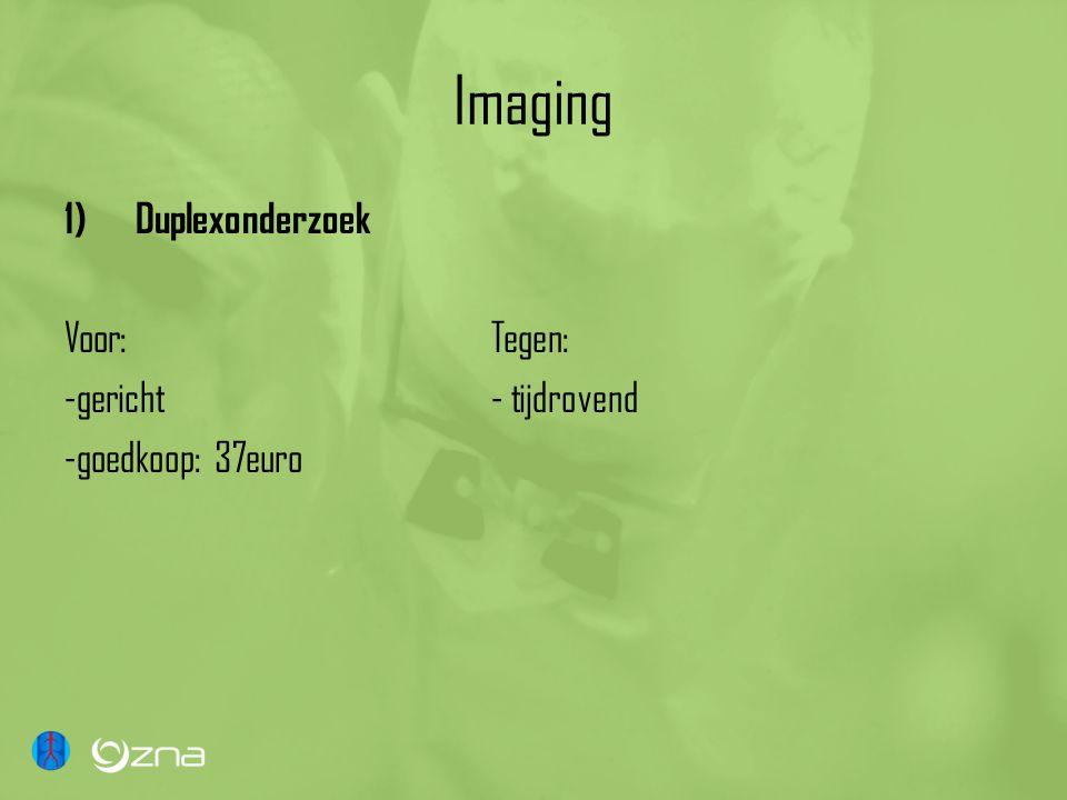 Imaging Duplexonderzoek Voor: Tegen: -gericht - tijdrovend