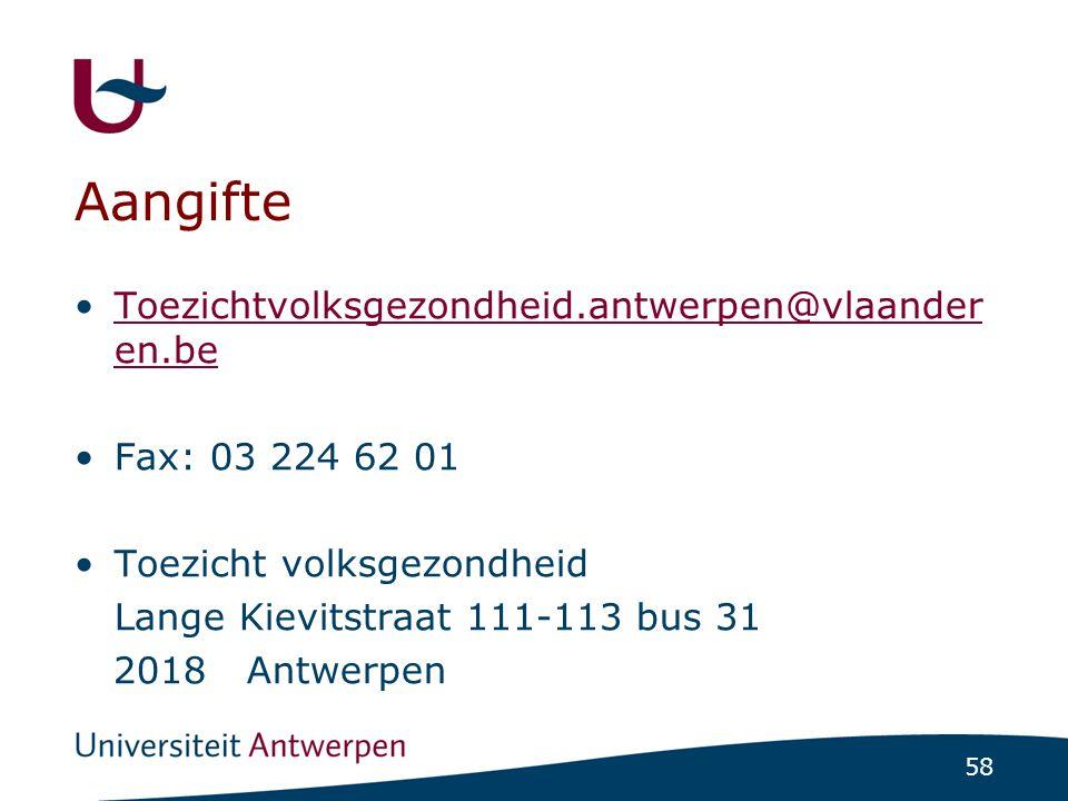 Aangifte Toezichtvolksgezondheid.antwerpen@vlaanderen.be