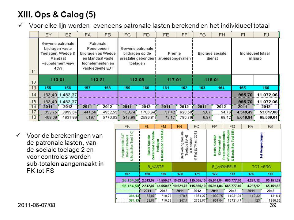 XIII. Ops & Calog (5) Voor elke lijn worden eveneens patronale lasten berekend en het individueel totaal.