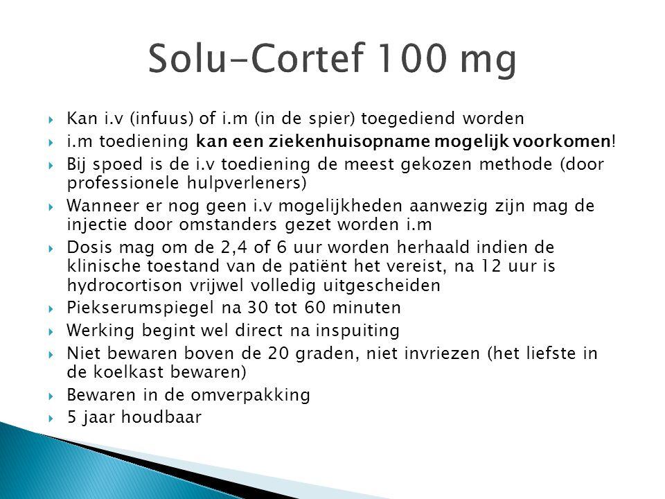 Solu-Cortef 100 mg Kan i.v (infuus) of i.m (in de spier) toegediend worden. i.m toediening kan een ziekenhuisopname mogelijk voorkomen!
