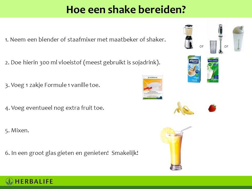 Hoe een shake bereiden 1. Neem een blender of staafmixer met maatbeker of shaker. 2. Doe hierin 300 ml vloeistof (meest gebruikt is sojadrink).