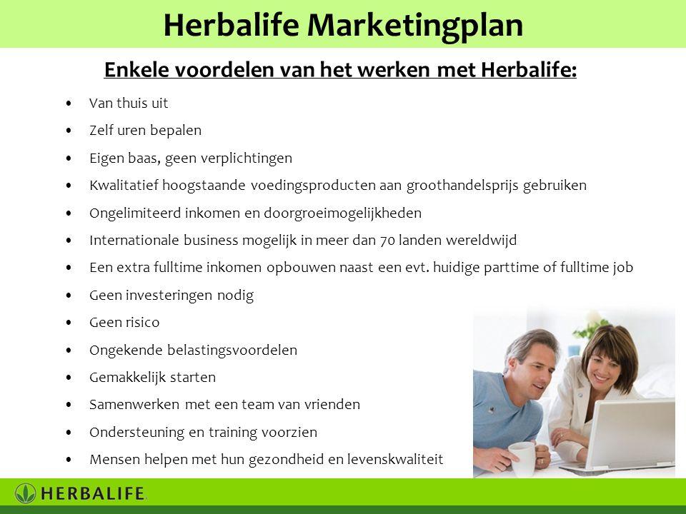 Herbalife Marketingplan Enkele voordelen van het werken met Herbalife: