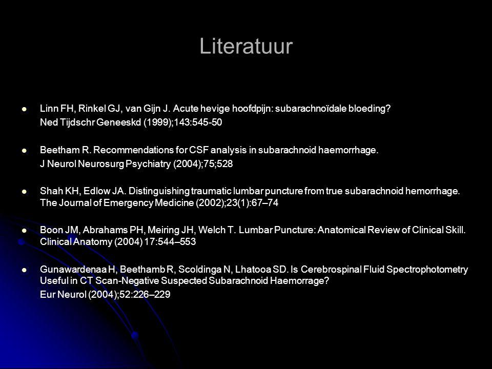 Literatuur Linn FH, Rinkel GJ, van Gijn J. Acute hevige hoofdpijn: subarachnoïdale bloeding Ned Tijdschr Geneeskd (1999);143:545-50.