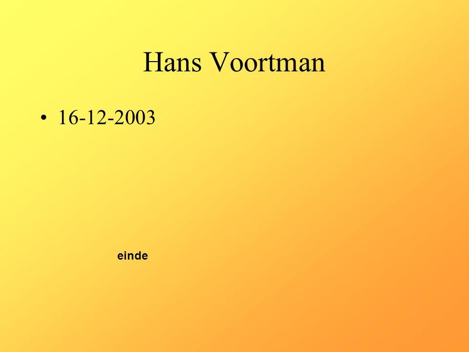 Hans Voortman 16-12-2003 einde