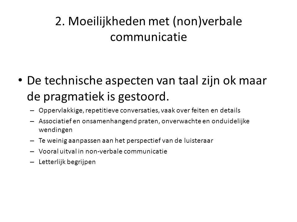 2. Moeilijkheden met (non)verbale communicatie