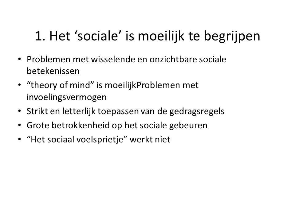 1. Het 'sociale' is moeilijk te begrijpen