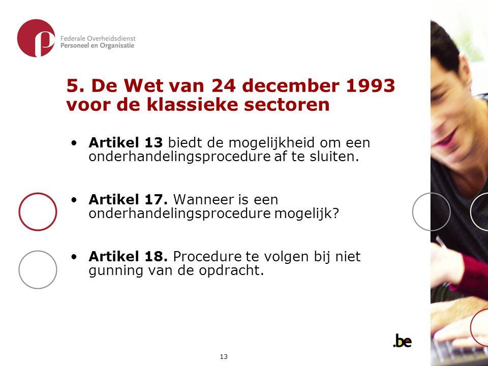 5. De Wet van 24 december 1993 voor de klassieke sectoren