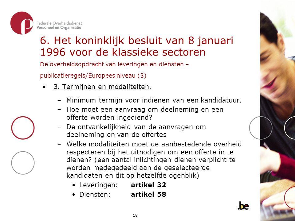 6. Het koninklijk besluit van 8 januari 1996 voor de klassieke sectoren De overheidsopdracht van leveringen en diensten – publicatieregels/Europees niveau (3)