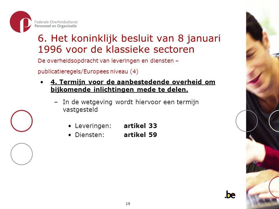 6. Het koninklijk besluit van 8 januari 1996 voor de klassieke sectoren De overheidsopdracht van leveringen en diensten – publicatieregels/Europees niveau (4)