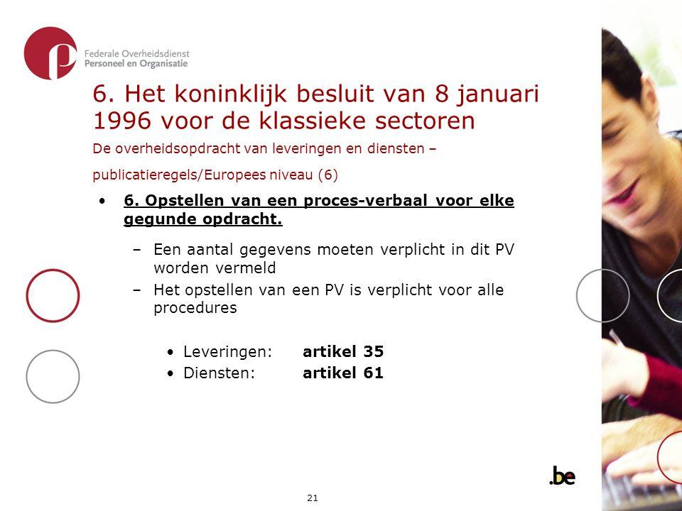 6. Het koninklijk besluit van 8 januari 1996 voor de klassieke sectoren De overheidsopdracht van leveringen en diensten – publicatieregels/Europees niveau (6)