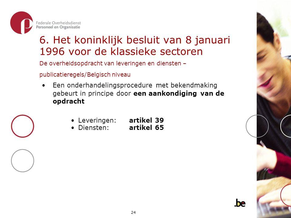 6. Het koninklijk besluit van 8 januari 1996 voor de klassieke sectoren De overheidsopdracht van leveringen en diensten – publicatieregels/Belgisch niveau