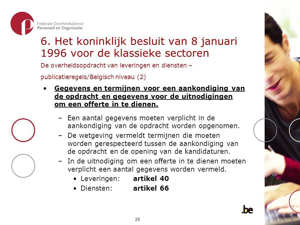 6. Het koninklijk besluit van 8 januari 1996 voor de klassieke sectoren De overheidsopdracht van leveringen en diensten – publicatieregels/Belgisch niveau (2)