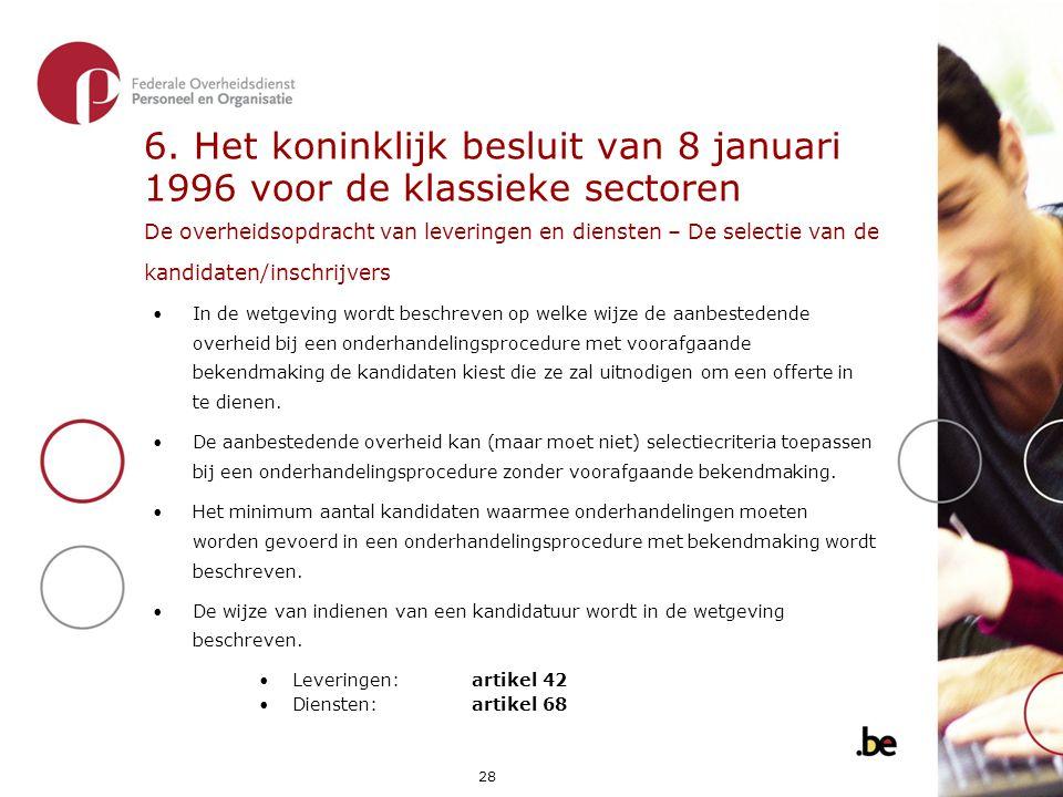 6. Het koninklijk besluit van 8 januari 1996 voor de klassieke sectoren De overheidsopdracht van leveringen en diensten – De selectie van de kandidaten/inschrijvers