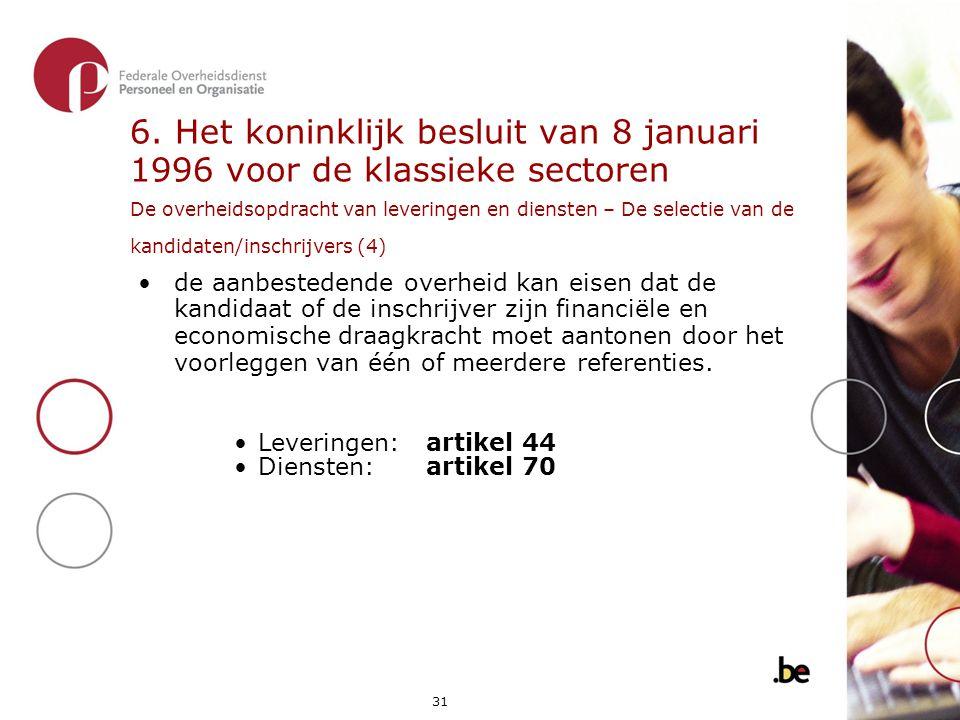 6. Het koninklijk besluit van 8 januari 1996 voor de klassieke sectoren De overheidsopdracht van leveringen en diensten – De selectie van de kandidaten/inschrijvers (4)
