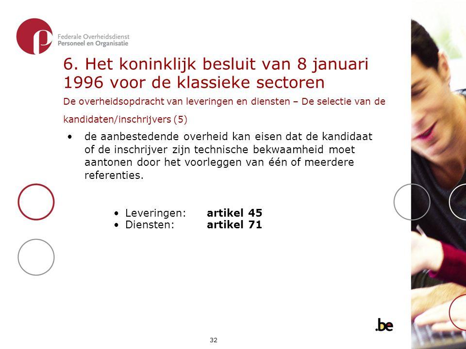 6. Het koninklijk besluit van 8 januari 1996 voor de klassieke sectoren De overheidsopdracht van leveringen en diensten – De selectie van de kandidaten/inschrijvers (5)