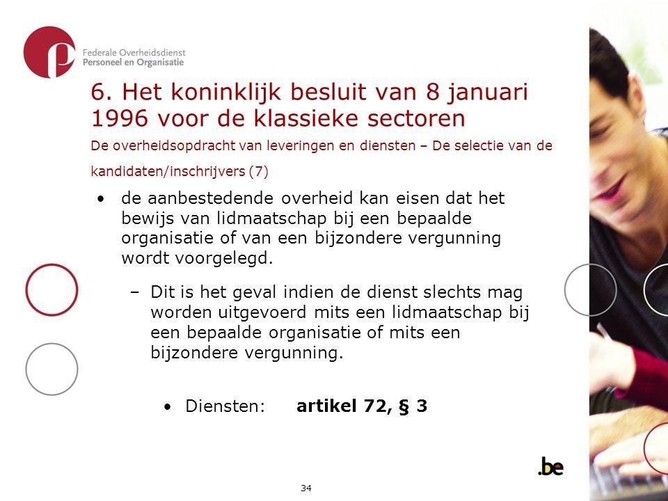 6. Het koninklijk besluit van 8 januari 1996 voor de klassieke sectoren De overheidsopdracht van leveringen en diensten – De selectie van de kandidaten/inschrijvers (7)