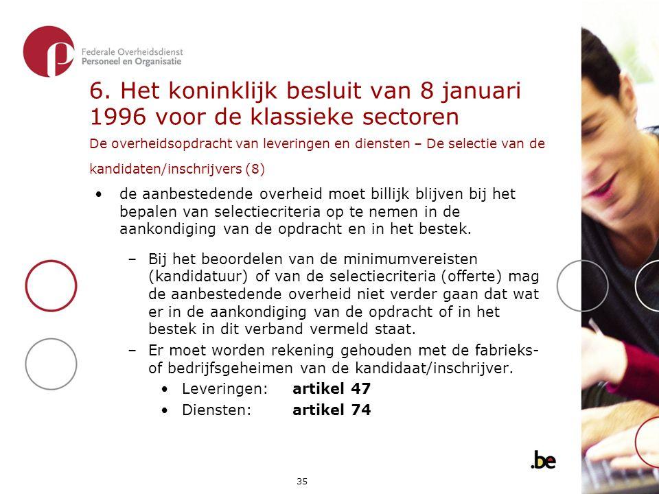 6. Het koninklijk besluit van 8 januari 1996 voor de klassieke sectoren De overheidsopdracht van leveringen en diensten – De selectie van de kandidaten/inschrijvers (8)