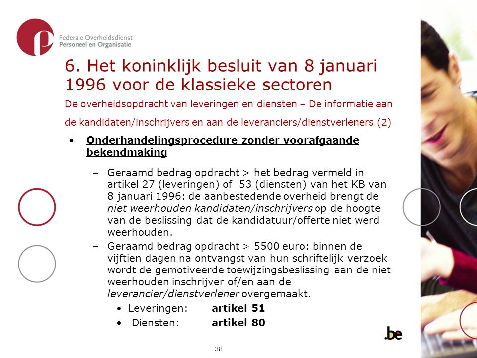 6. Het koninklijk besluit van 8 januari 1996 voor de klassieke sectoren De overheidsopdracht van leveringen en diensten – De informatie aan de kandidaten/inschrijvers en aan de leveranciers/dienstverleners (2)