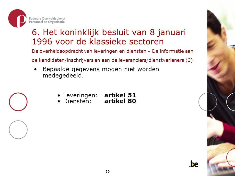 6. Het koninklijk besluit van 8 januari 1996 voor de klassieke sectoren De overheidsopdracht van leveringen en diensten – De informatie aan de kandidaten/inschrijvers en aan de leveranciers/dienstverleners (3)