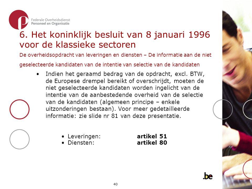 6. Het koninklijk besluit van 8 januari 1996 voor de klassieke sectoren De overheidsopdracht van leveringen en diensten – De informatie aan de niet geselecteerde kandidaten van de intentie van selectie van de kandidaten