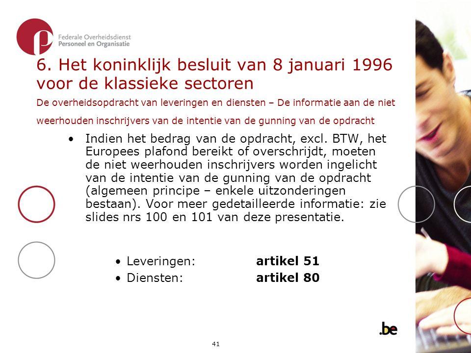6. Het koninklijk besluit van 8 januari 1996 voor de klassieke sectoren De overheidsopdracht van leveringen en diensten – De informatie aan de niet weerhouden inschrijvers van de intentie van de gunning van de opdracht
