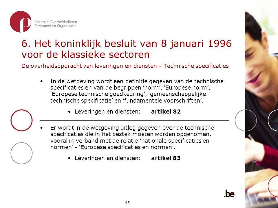 6. Het koninklijk besluit van 8 januari 1996 voor de klassieke sectoren De overheidsopdracht van leveringen en diensten – Technische specificaties