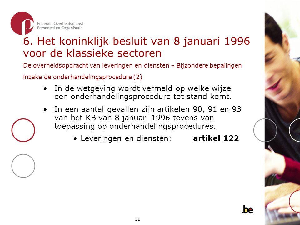 6. Het koninklijk besluit van 8 januari 1996 voor de klassieke sectoren De overheidsopdracht van leveringen en diensten – Bijzondere bepalingen inzake de onderhandelingsprocedure (2)