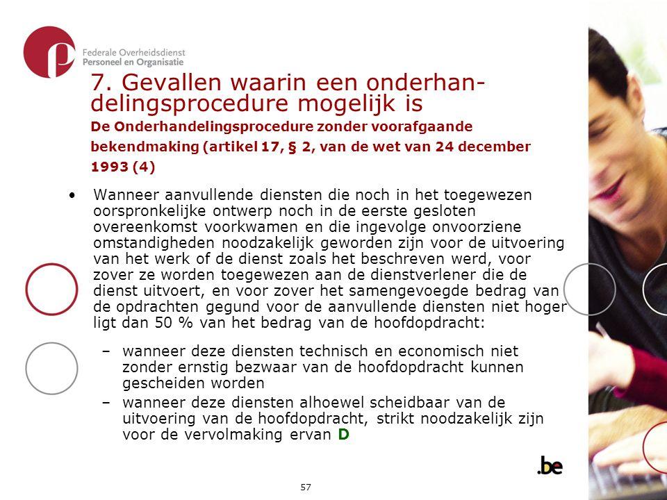7. Gevallen waarin een onderhan- delingsprocedure mogelijk is De Onderhandelingsprocedure zonder voorafgaande bekendmaking (artikel 17, § 2, van de wet van 24 december 1993 (4)