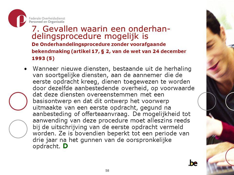7. Gevallen waarin een onderhan- delingsprocedure mogelijk is De Onderhandelingsprocedure zonder voorafgaande bekendmaking (artikel 17, § 2, van de wet van 24 december 1993 (5)