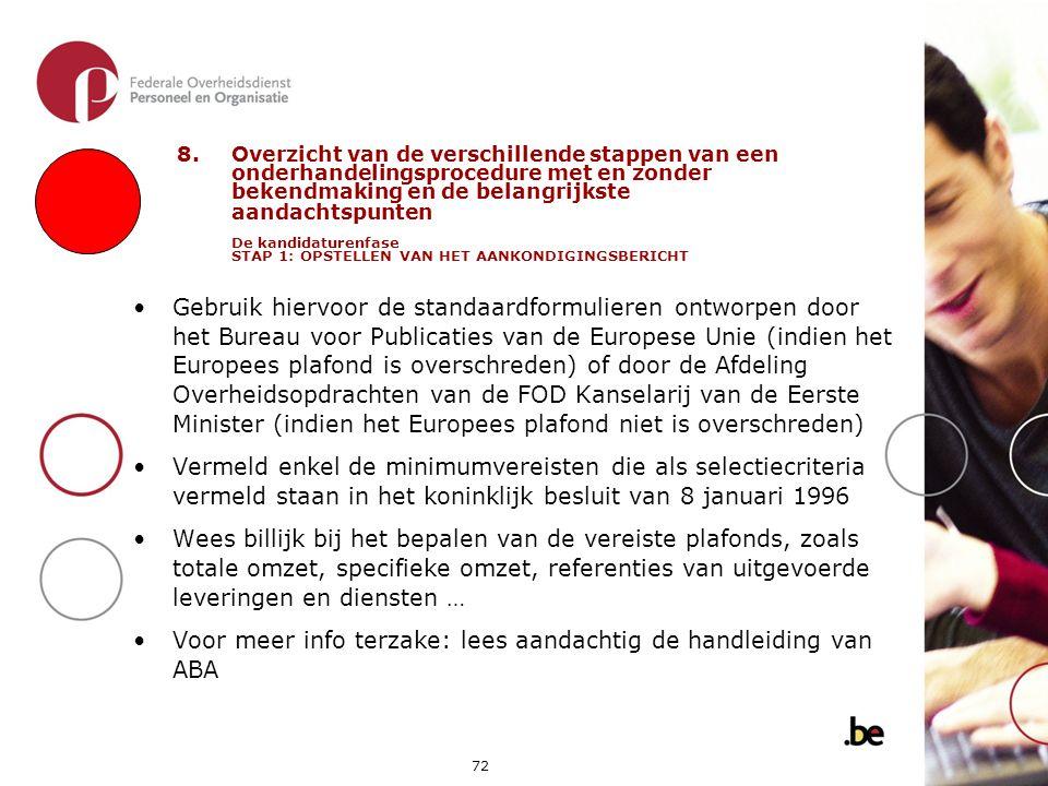 Voor meer info terzake: lees aandachtig de handleiding van ABA