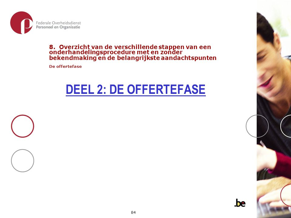 8. Overzicht van de verschillende stappen van een onderhandelingsprocedure met en zonder bekendmaking en de belangrijkste aandachtspunten De offertefase